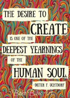 The desire to create is one of the deepest yearnings of the human soul. Cute Girlfriend Quotes, Anniversary Quotes, Quotes To Live By, Me Quotes, Wisdom Quotes, Wall Decor Quotes, Quote Wall, Quotes Arabic, Create Quotes