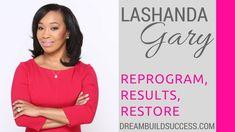 LaShanda Gary | Ready, Reprogram, Results