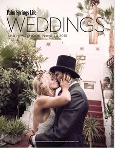 Casa de Monte Vista is featured on the cover of Palm Springs Life Wedding & Honeymoon Planner Edition – 2015  Palm Springs Wedding