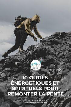 10 Outils énergétiques et spirituels pour remonter la pente - Les Grow Mots