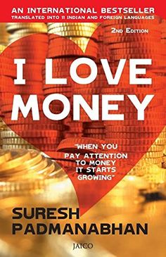 #ILoveMoney by #SureshPadmanabhan. Discover the #ultimate #secrets of #money because when you pay #attention to #money it starts #growing. The exact #process of how #money comes and goes out of your #life #Methods to #remedy actions that #drainmoney, #Powerful #rituals that can #transform your #money world.