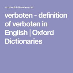 verboten - definition of verboten in English | Oxford Dictionaries
