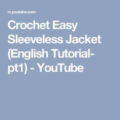 Crochet Easy Sleeveless Jacket (English Tutorial- pt1) - YouTube
