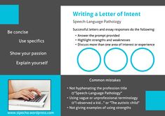 SLP_Echo: Suggestions for writing a letter of intent when applying to SLP graduate school. Pinned by SOS Inc. Resources. Follow all our boards at pinterest.com/sostherapy/ for therapy resources.