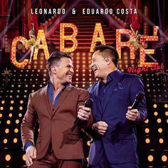 CD Leonardo e Eduardo Costa - Cabaré Night Club (2016) - https://bemsertanejo.com/cd-leonardo-e-eduardo-costa-cabare-2-2016/