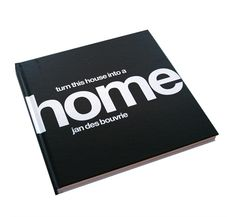 Turn this house into a home, lovely book by Jan des Bouvrie