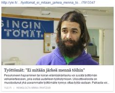 http://yle.fi/uutiset/tyottomat_ei_mitaan_jarkea_menna_toihin/7913347 https://www.facebook.com/profile.php?id=100009068054021
