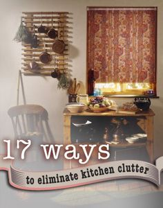 17 Easy Ways to Eliminate Kitchen Clutter!