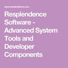 Resplendence Software - Advanced System Tools and Developer Components