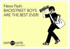 News Flash: BACKSTREET BOYS ARE THE BEST EVER!