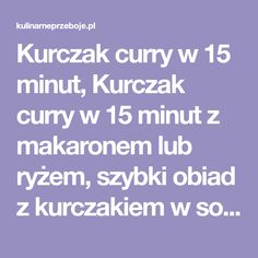 Kurczak curry w 15 minut, Kurczak curry w 15 minut z makaronem lub ryżem, szybki obiad z kurczakiem w sosie curry, szybki obiad z kurczakiem.