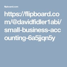 https://flipboard.com/@davidfidler1abi/small-business-accounting-6a5jjqn5y