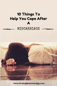 10 Things to Help You Cope After A Miscarriage. #Miscarriage #PregnancyLoss #CopingWithMiscarriage #Infertility
