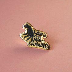 """""""Wrap Up The Mansplaining"""" Enamel pin #feminism #mansplaining #sexism #vote #pin #enamelpin"""