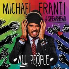 Michael Franti & Spearhead - All People