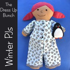 This fun collection includes easy patterns for a classic pair of pajamas with simple contrasting cuffs and a cute stuffed penguin for bedtime - all sized to fit Dress Up Bunch rag dolls.