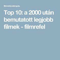 Top 10: a2000 után bemutatott legjobb filmek - filmrefel