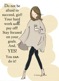 Do not be afraid to succeed, girl! Your hard work will pay off! Stay focused on your goals. And, YES! you can do it! | Inspiring Quotes | Words of Wisdom | Follow Your Dreams | Motivational Quote | Life Quotes | Quotes for women
