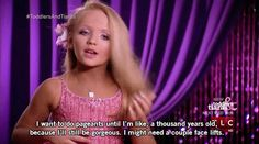 Top 40 Most Ridiculous Quotes From Toddlers & Tiaras [Gallery] : The Lion's Den University Ridiculous Quotes, Toddlers And Tiaras, Funny Memes, Hilarious, Funny Gifs, Important Life Lessons, I Cant Even, You Funny, Tumblr Posts