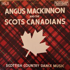 Angus MacKinnon And The Scots Canadians – Scottish Country Dance Music Label: Scotscan Records – AJM-001 Format: Vinyl, LP Country: Canada Released: Genre: Folk, World, & Country Scottish Music, Country Dance, Music Labels, Dance Music, Lp, Canada, Ballroom Dance Music