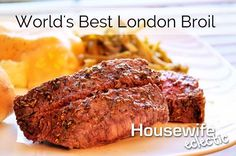 Housewife Eclectic: World's Best London Broil, the key is in the marinade!