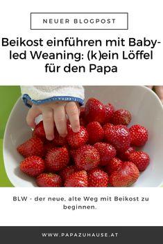 Baby-led Weaning - der neue, alte Weg mit Beikost zu beginnen. Erfahre hier, worum es bei BLW geht! #babyledweaning #blw #beikost #erdbeeren Baby Led Weaning, Baby Lernen, Strawberry, Snacks, Fruit, Food, Aurora, Ideas, Eat Right