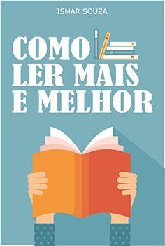 Amazon.com.br eBooks Kindle: Leitura Eficiente - Como Ler Mais e Melhor, Ismar Souza