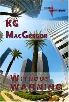 Without warning (Shaken, Book 1) by KG MacGregor