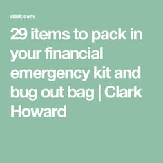 29 items to pack in your financial emergency kit and bug out bag | Clark Howard