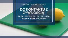 Tworzywa  sztuczne do kontaktu z żywnością - PTFE, PEEK, PE, PA, POM, PVDF Plastik.pl