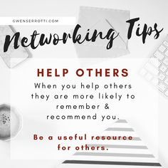 Networking Tips: Help Others! When you help others they are more likely to remember and recommend you. Helping Others, How To Get, Tips, Advice