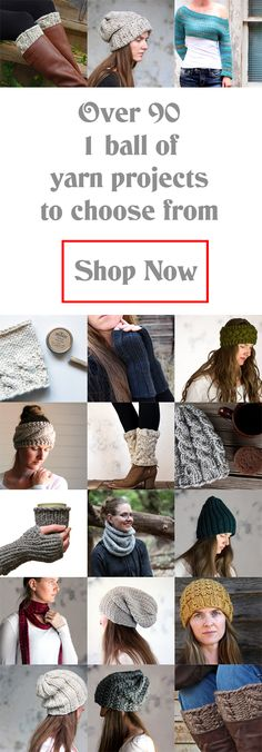 Still looking for affordable and quick projects to knit?  I put together a list of all my 1 ball of yarn {or less} projects! There are 97 to choose from ;) Click here to shop!