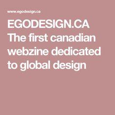 EGODESIGN.CA The first canadian webzine dedicated to global design