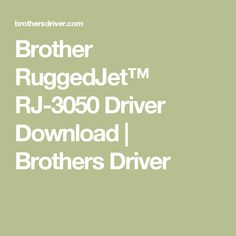 Brother RuggedJet™ RJ-3050 Driver Download | Brothers Driver