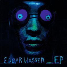 Edgar Wasser – EP | Mehr Infos zum Album hier: http://hiphop-releases.de/deutschrap/edgar-wasser-ep