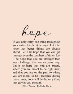 Hope x Print - Hope Quote & Poetry – Nikki Banas, Stroll the Earth. 2020 quotes motivation Hope x Print - Hope Quote & Poetry – Nikki Banas, Stroll the Earth. Soul Love Quotes, Now Quotes, True Quotes, Great Quotes, Words Quotes, Motivational Quotes, Be Kind Quotes, Being Strong Quotes, Take Care Quotes