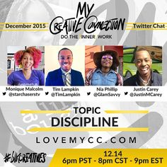 My Creative Connection will be hosting The #blkcreatives Chat on Monday, December 14, 2015 at 8:00PM (CST) on Twitter. This monthly Twitter chat focuses on a specific topic that relates to personal development and growth. Monique Malcolm, Goal Coach & Creator of the Visionary Journal, Timothy E. Lampkin, Co-Founder & CEO of Higher Purpose Apparel, Nia Phillip, Founder and Editor of The GlamSavvy Life, and Justin Carey, Creator of HOPE JUNKIE Apparel, will be the featured guest speakers.