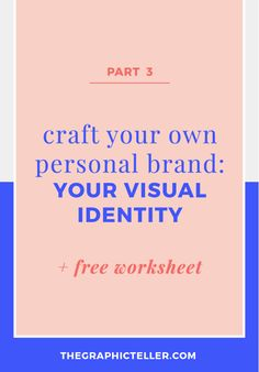 Craft Your Own Personal Brand: Your Visual Identity | thegraphicteller.com Crafting a good brand has a lot to do with cohesion and consistency and that's why is so important to align your story with your visual identity. Those two elements combined are the foundation strong and powerful brand.