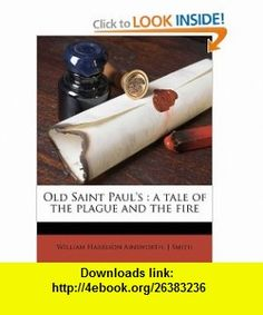 Old Saint Pauls a tale of the plague and the fire (9781175315427) William Harrison Ainsworth, J Smith , ISBN-10: 1175315427  , ISBN-13: 978-1175315427 ,  , tutorials , pdf , ebook , torrent , downloads , rapidshare , filesonic , hotfile , megaupload , fileserve