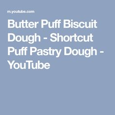 Butter Puff Biscuit Dough - Shortcut Puff Pastry Dough - YouTube Puff Pastry Dough, Biscuits, Youtube, Crack Crackers, Cookies, Biscuit, Cookie Recipes, Youtubers