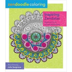 Zendoodle Coloring: Inspiring Zendalas Coloring Book