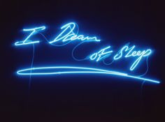 Tracey Emin Dream of Sleep 2002 Blue neon x cm Tracey Emin Art, Sign O' The Times, Neon Quotes, Neon Words, Light Images, Meet The Artist, Neon Lighting, Light Art, Cute Wallpapers