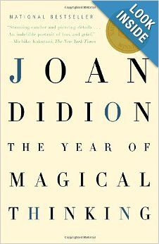 """Grief is an amazing process and Joan Didion shares hers. """"Life changes fast. Life changes in the instant. You sit down to dinner and life as you know it ends."""""""