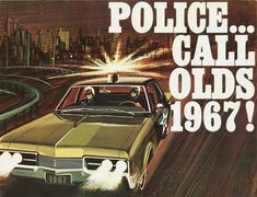 Call Olds… 1967 Oldsmobile Police Car brochure artwork Old Police Cars, Police Truck, Car Brands Logos, Military First, Police Call, Emergency Vehicles, Police Vehicles, Car Brochure, Car Advertising