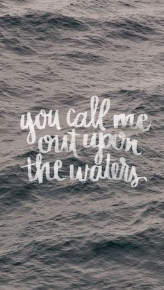 Free iPhone Wallpaper 'you call me out upon the waters' hand brush lettering By daughter zion designs