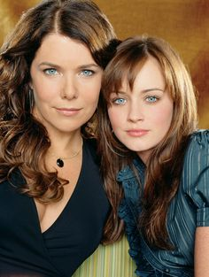 Gilmore girls. I love this show sooooo much. They're both really beautiful. They make the most perfect mother and daughter, in the show.