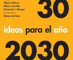 Reflexionemos sobre el futuro que está por venir: 30 ideas para el año 2030 | Eduskopia