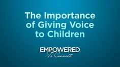 The Importance of Giving Voice to Children by Tapestry. All children need to know that they can use their voice to effectively communicate their needs and navigate relationships.  This is particularly important for adopted and foster children in order to help them develop secure attachments and build trust.  In this brief video Dr. Karyn Purvis offers helpful insight about the importance of giving voice to children as well as some practical suggestions for parents and caregivers.