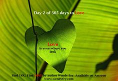Day 2 of 365 days to LOVE  Love is everywhere you look