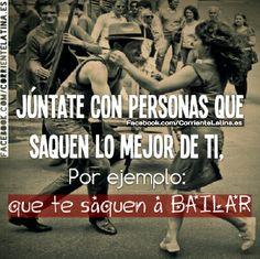 Las personas que te sacan a #Bailar, son las que merecen la pena  #Dancing #Dance #Bailando síguenos https://Facebook.com/CorrienteLatina.es